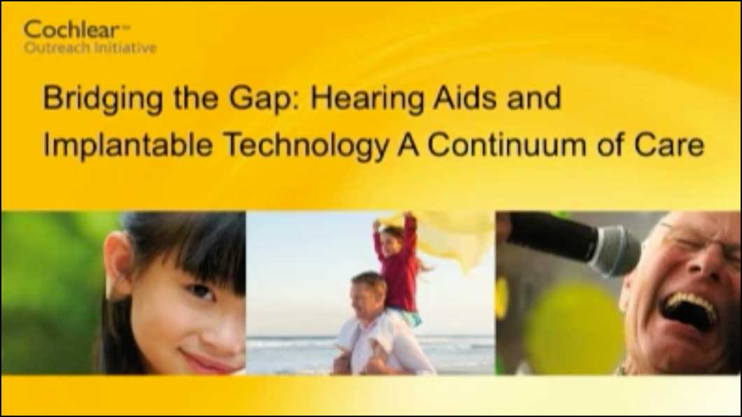 Hearing Aids and Implantable Technology a Continuum of Care